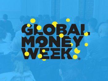 GLOBAL MONEY WEEK – міжнародна ініціатива з підвищення фінансової грамотності молоді